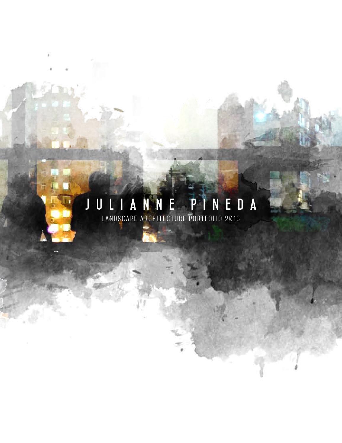 Julianne Pineda Landscape Architecture Portfolio 2016 By