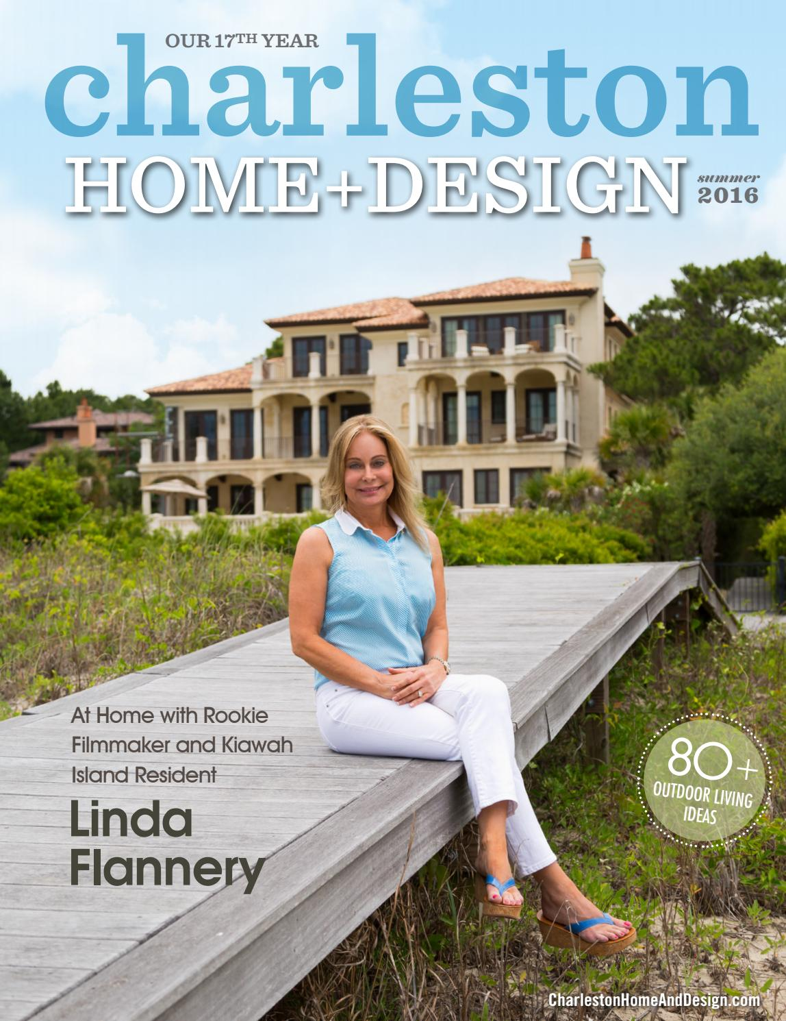 Charleston Home Design Magazine Summer 2016 By Charleston Home