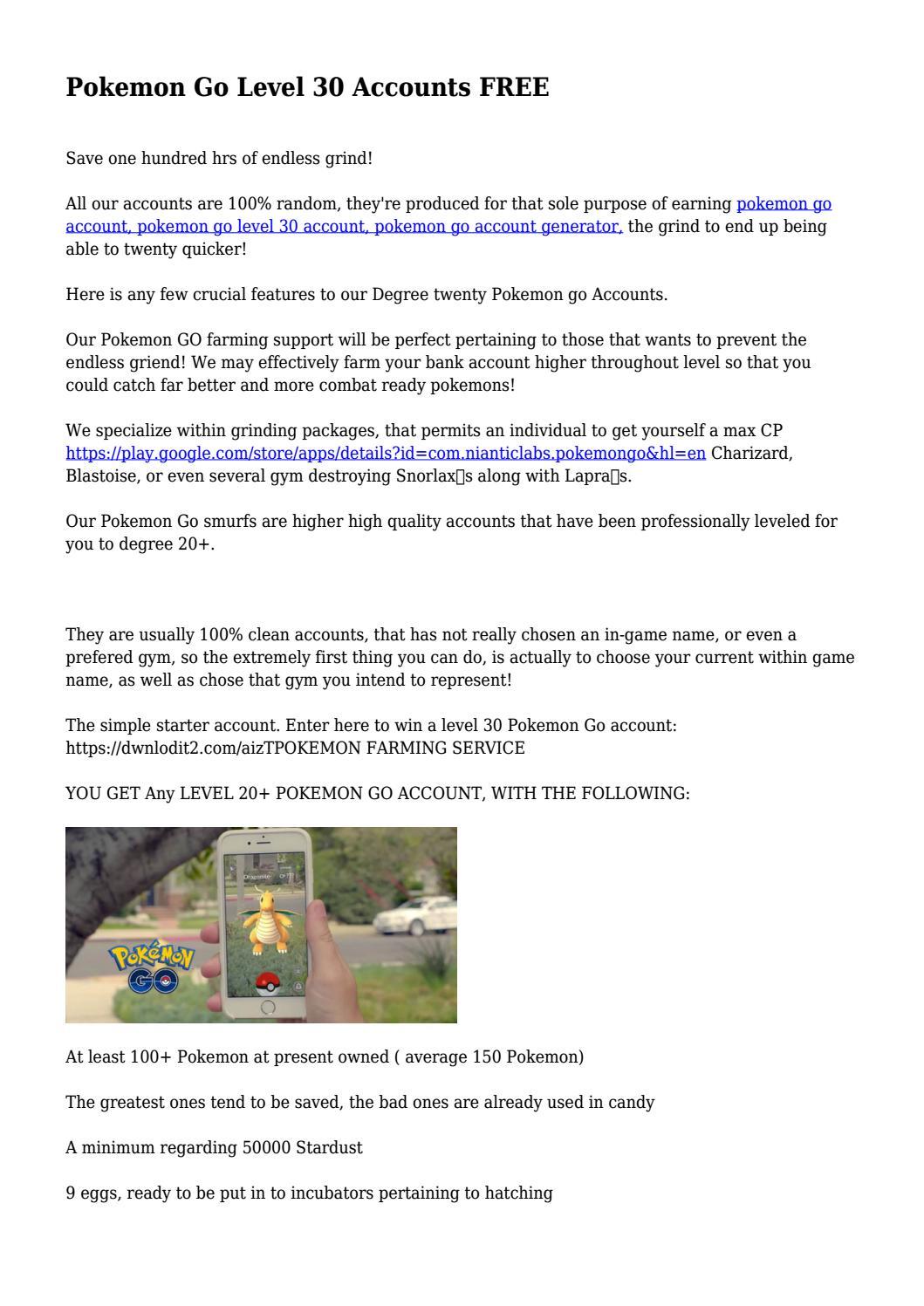 Pokemon Go Level 30 Accounts Free By Roweoviwgymymi Issuu