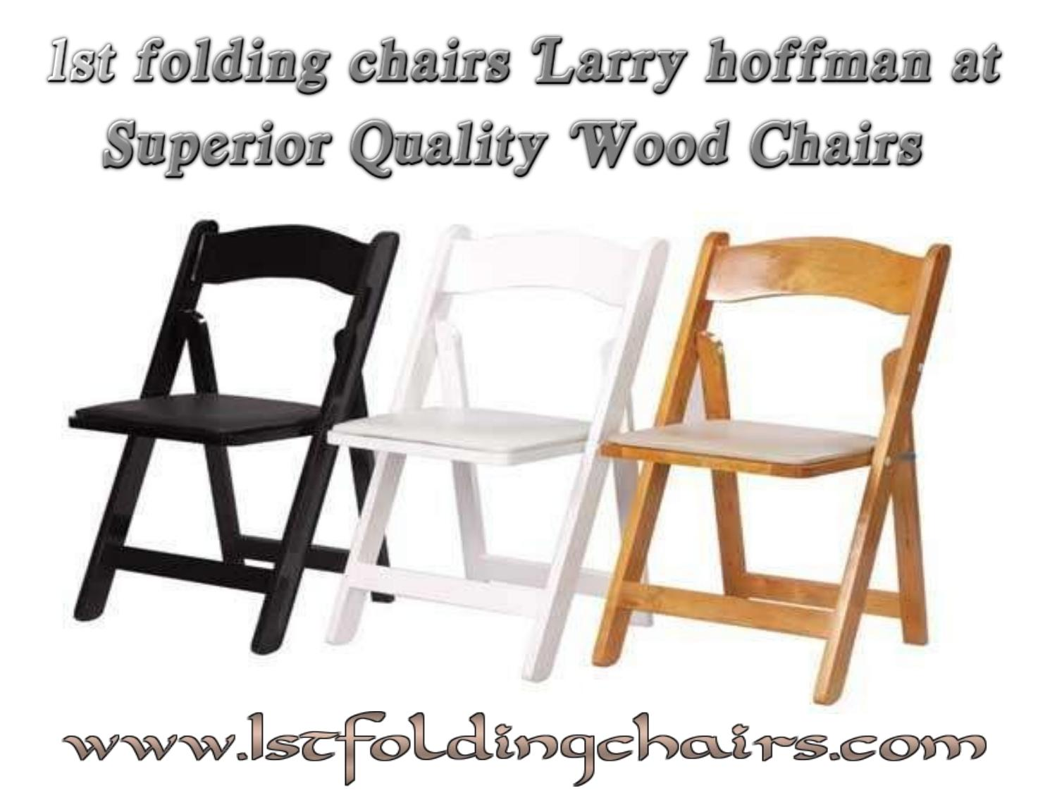 Soft Folding Chairs 1st Folding Chairs Larry Hoffman At Superior Quality Wood Chairs
