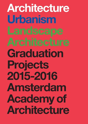 Amsterdam Academy Of Architecture Graduation Projects