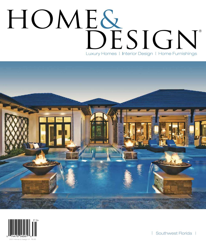 Home & Design Magazine 2017 Southwest Florida Edition By Anthony