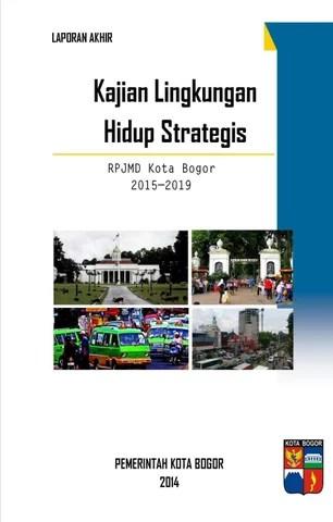 Laporan Akhir KLHS RPJMD Kota Bogor 20152019 by Irvan