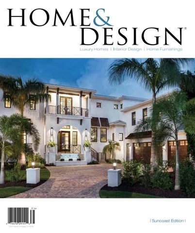 Home & Design Magazine 2017 Suncoast Florida Edition By Anthony