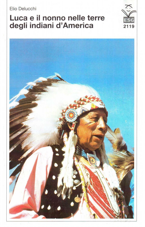 Luca e il nonno nelle terre degli indiani damerica by