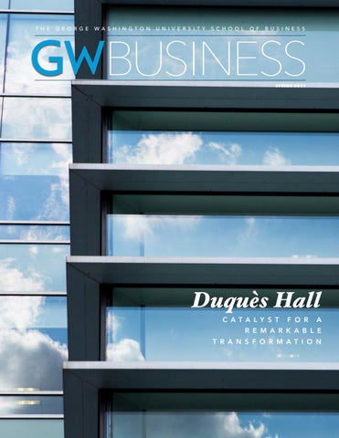 GW Business Magazine Spring 2017 By GW School Of Business Issuu