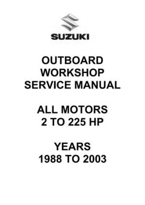 Suzuki Outboard Workshop Service Manual  All Motors by