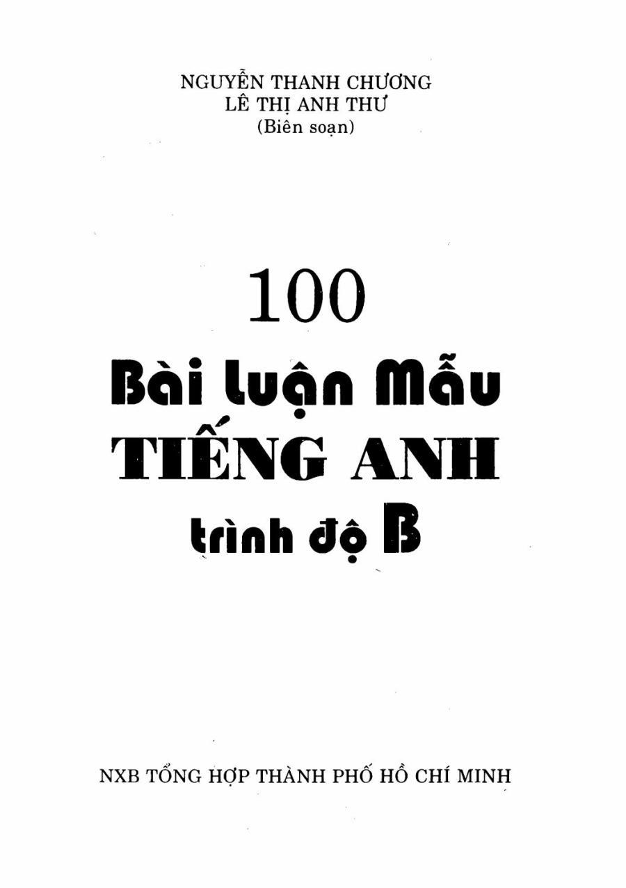 100 bài luận mẫu tiếng anh trình độ b nguyễn thanh chương, lê thị anh thư - EBOOK SOS by EBOOK SOS LIB PREVIEW - issuu