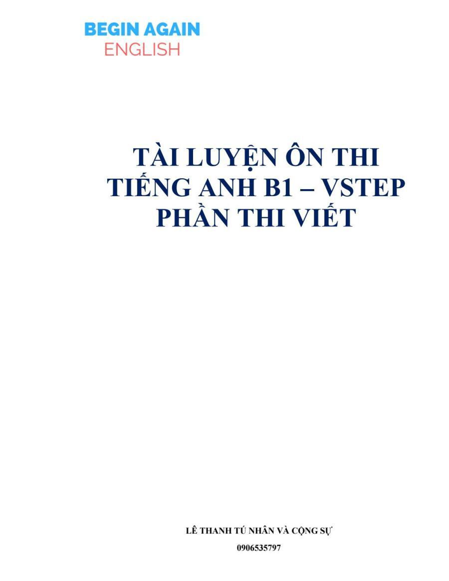 TÀI LIỆU ÔN THI TIẾNG ANH B1 - VSTEP PHẦN THI VIẾT - LÊ THANH TÚ NHÂN VÀ CỘNG SỰ by Dạy Kèm Quy Nhơn Official - issuu