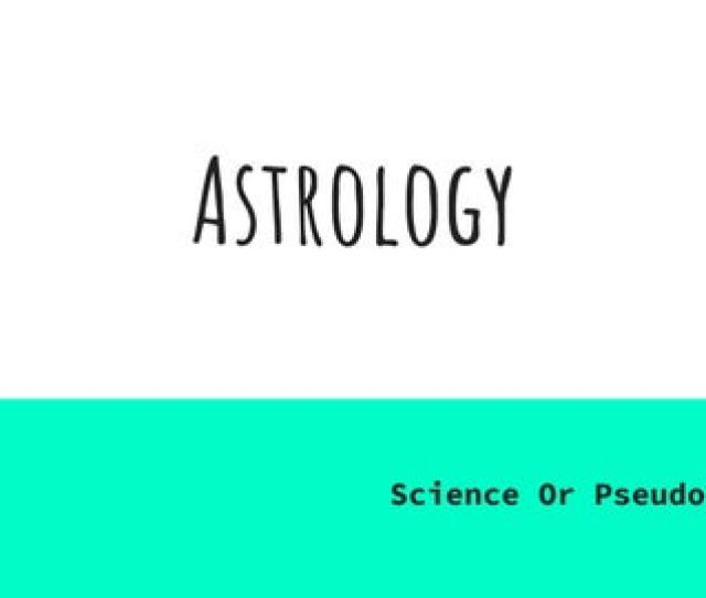 Astrology Science Or Pseudoscience