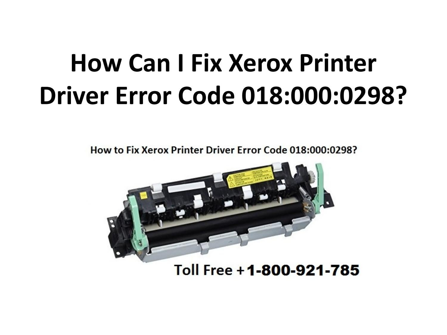 How can i fix xerox printer driver error code 0180000298