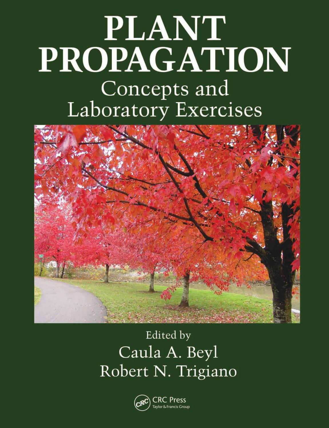 Plant Propagation Concepts And Laboratory Exercices Caula A Beyl Robert N Trigiano Crc Press 2008 1 By Agrihorti Issuu
