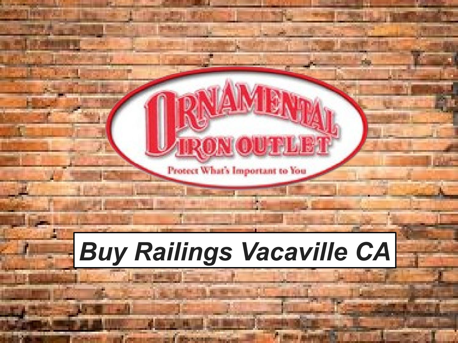 Buy Railings Vacaville Ca By Ornamental Iron Outlet Issuu