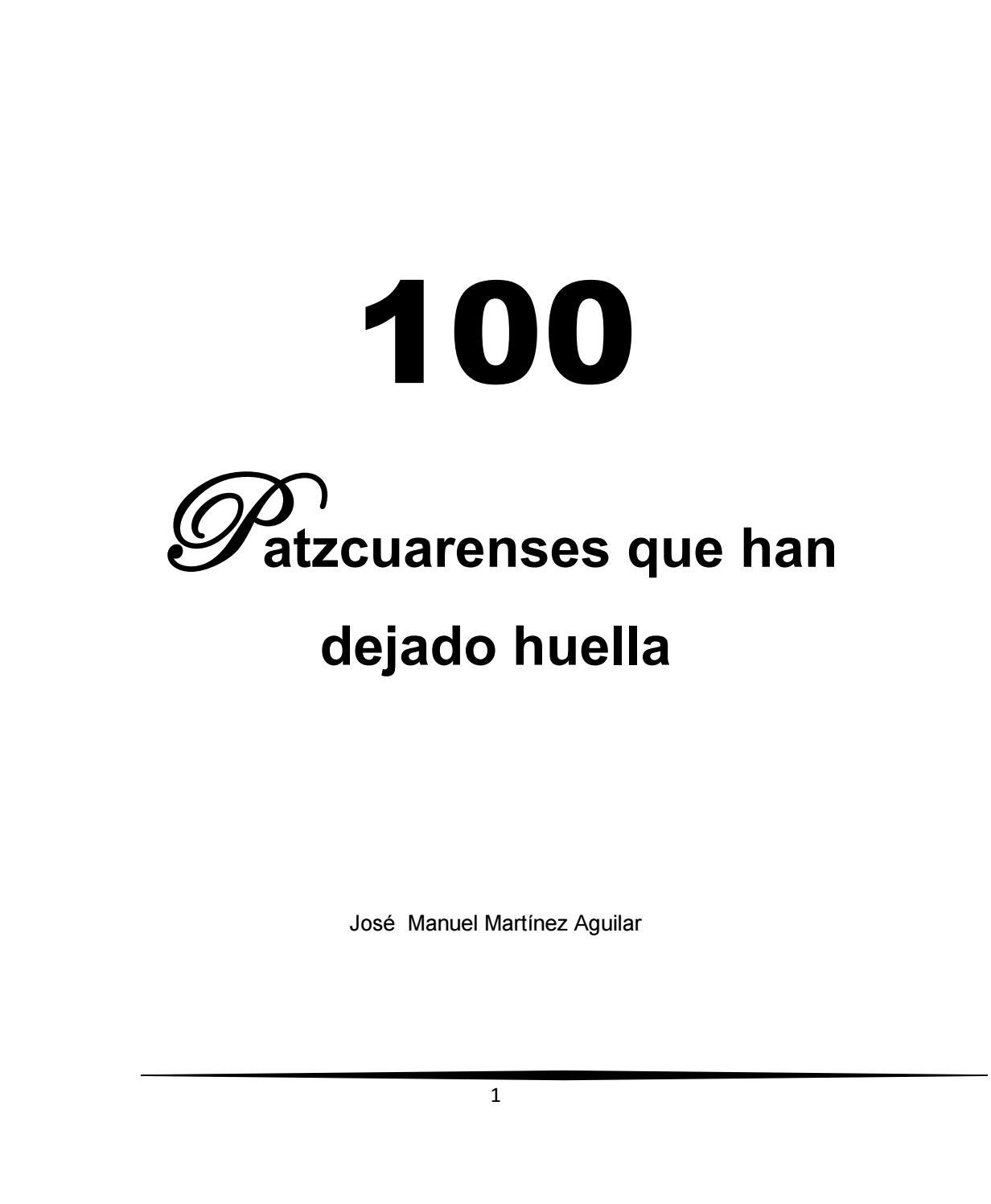 100 PATZCUARENSES QUE HAN DEJADO HUELLA by José Manuel