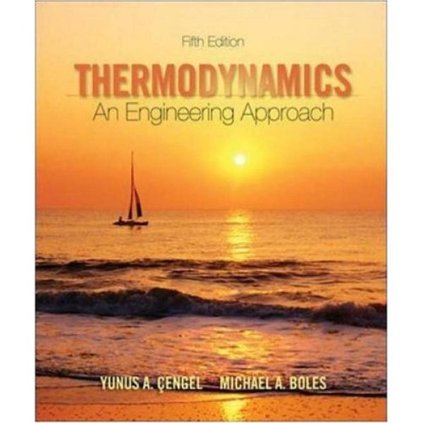 Thermodynamics Engineering Approach - 5th Edition