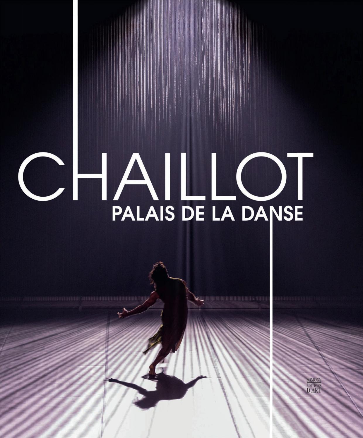 Le Palais De La Danse : palais, danse, CHAILLOT,, PALAIS, DANSE., Théâtre, Populaire, L'esplanade, Droits, L'homme, (extrait), Somogy, éditions, D'Art, Issuu