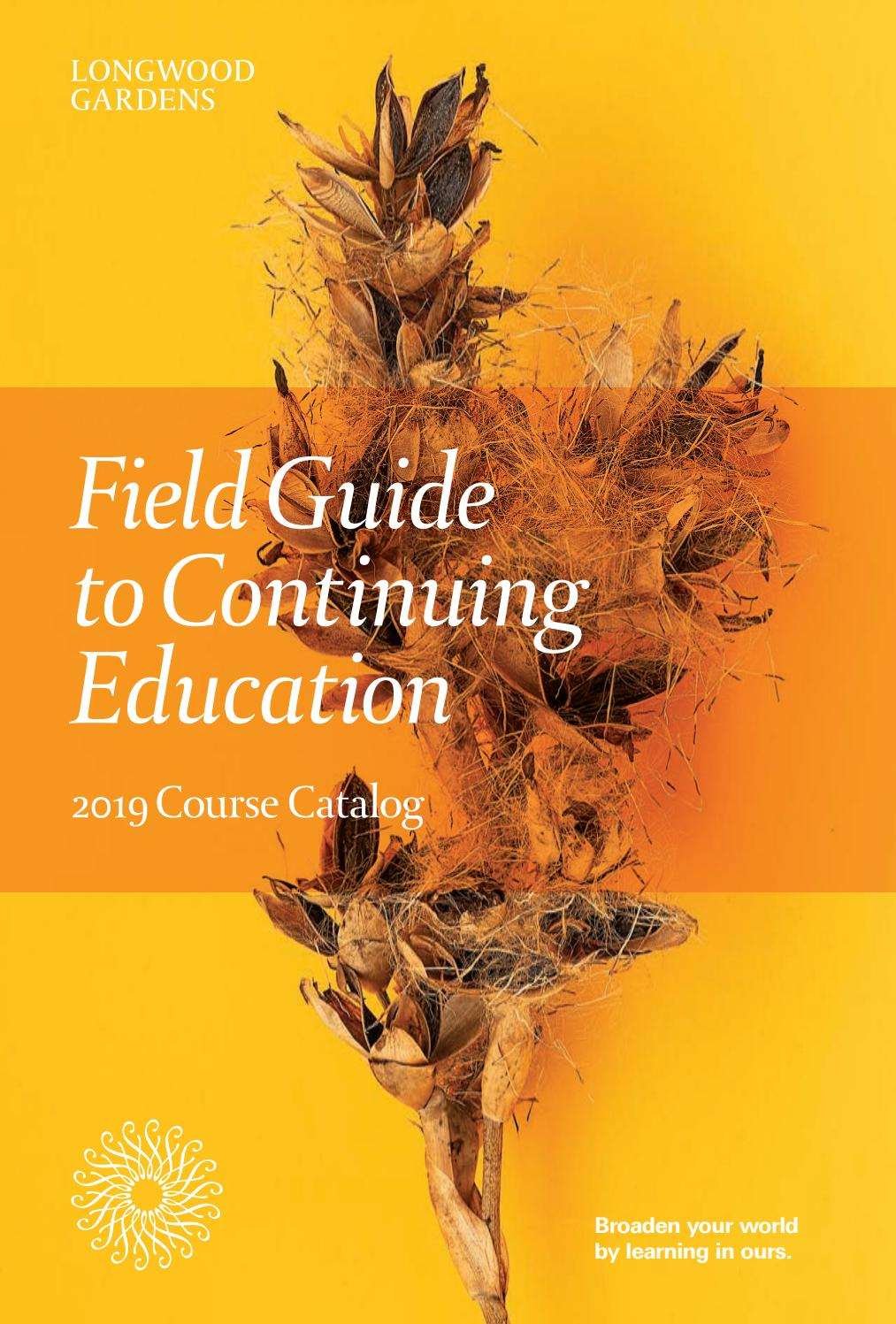 hight resolution of field guide to continuing education 2019 course catalog by longwood gardens issuu