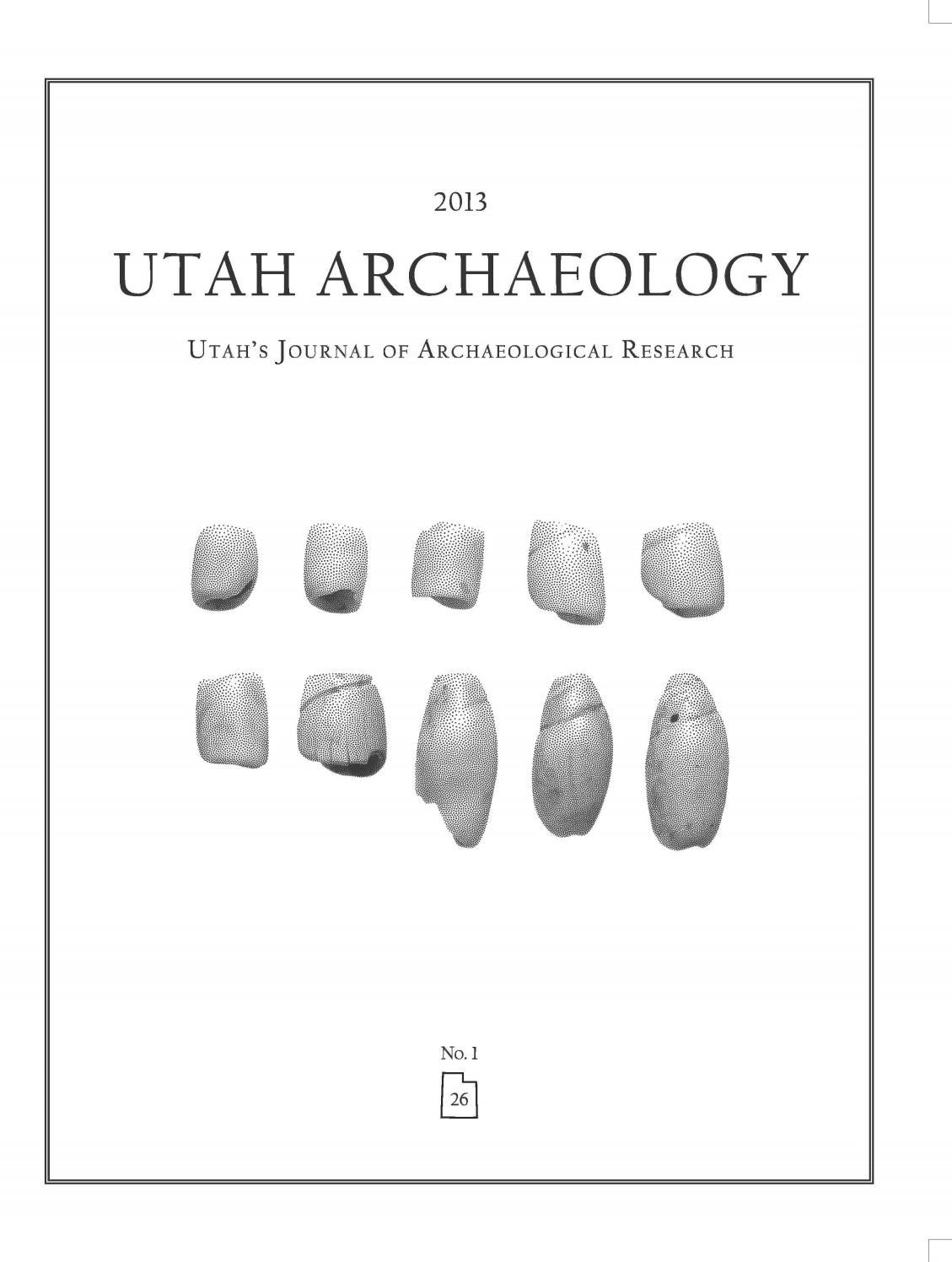 Utah Archaeology Volume 26, Number 1, 2013 by Utah State