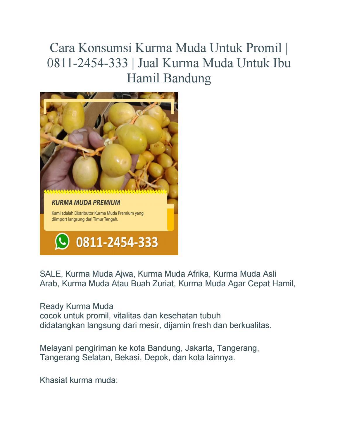Cara Konsumsi Buah Zuriat : konsumsi, zuriat, Konsumsi, Kurma, Untuk, Promil, 0811-2454-333, Hamil, Bandung, Kurmamaniskiew, Issuu