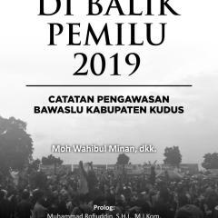 Baja Ringan Murah Kudus Kabupaten Jawa Tengah 59313 Di Balik Pemilu 2019 Catatan Pengawasan Bawaslu