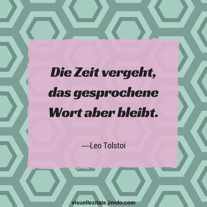 Zeit Vergeht Das Gesprochene Wort Aber Bleibt Leo Tolstoi Visuelle Zitate