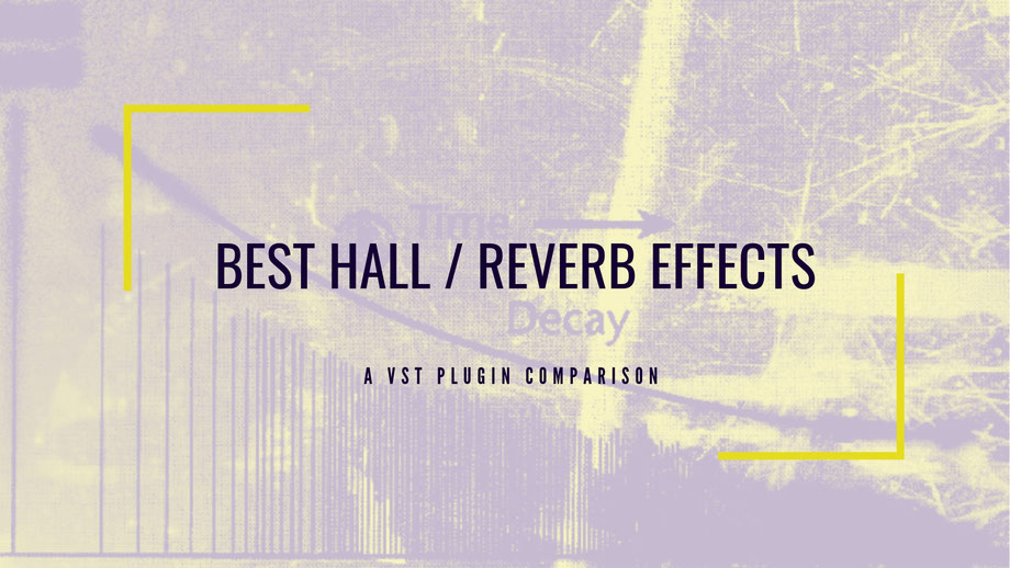 """""""WHICH ARE THE BEST REVERB VST PLUGINS? GET HALL, ROOM, PLATE, SPRING, REVERSE, GATED, ALGORITHMIC, CONVOLUTION & CONCLUSION Reverb PLUGINS EFFECTS FOR YOUR DAW"""""""