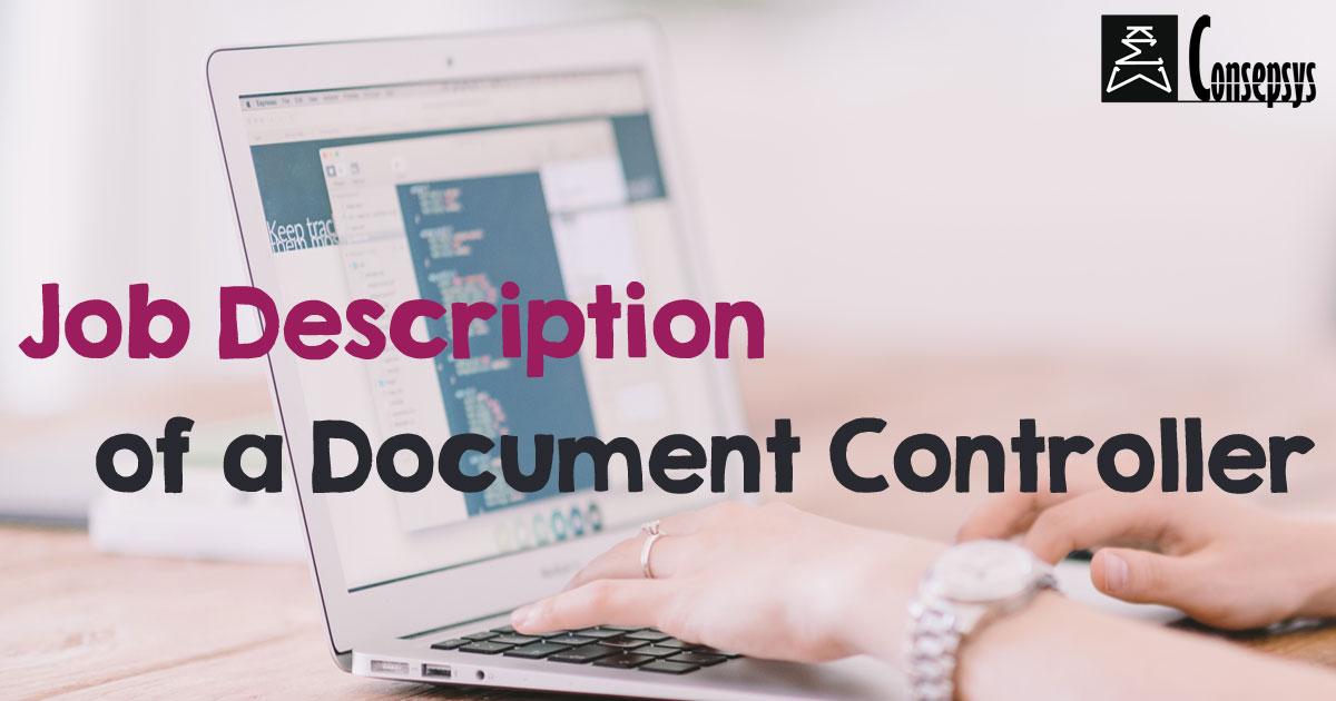 Job Description of a Document Controller  Consepsys