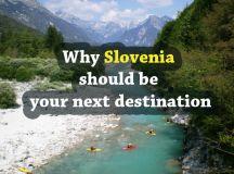 Why Slovenia should be your next destination ...