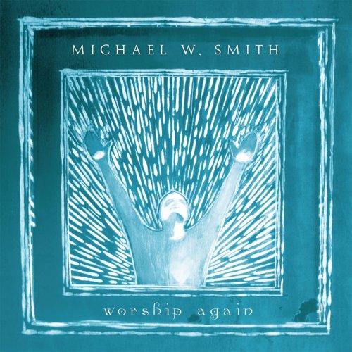 Michael W Smith Lyrics  LyricsPond