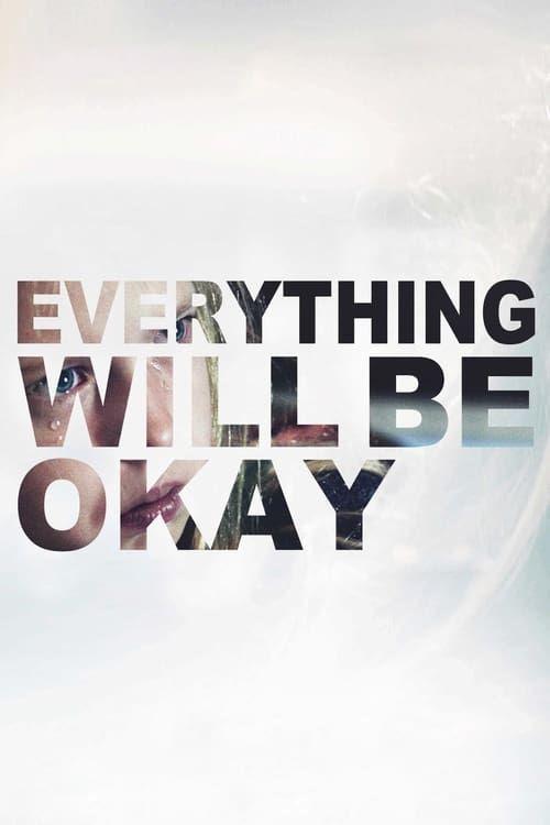 Key visual ofEverything Will Be Okay