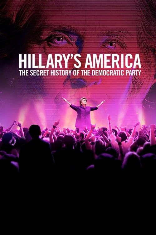 Key visual ofHillary's America: The Secret History of the Democratic Party