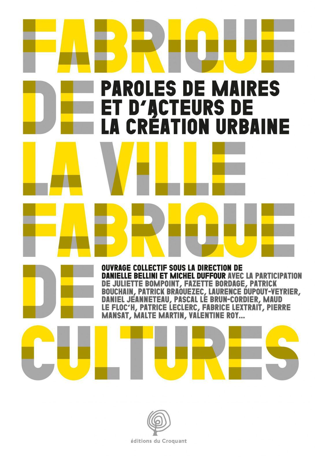 La Fabrique De La Ville : fabrique, ville, Fabrique, Ville,, Cultures, #ville, #urbain, #culture, Pierre, Mansat, Alternatives