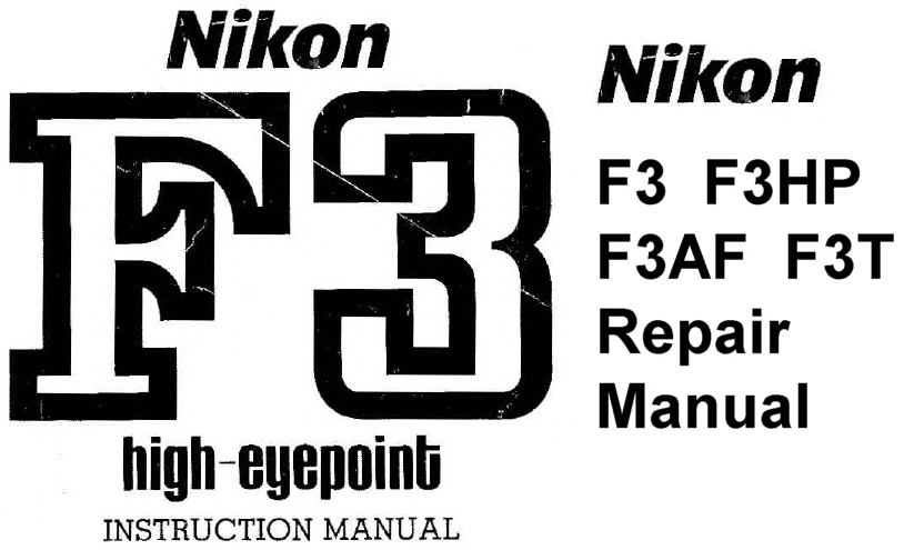 Nikon F3 HP (High Eyepoint) Repair Manual & Instruction