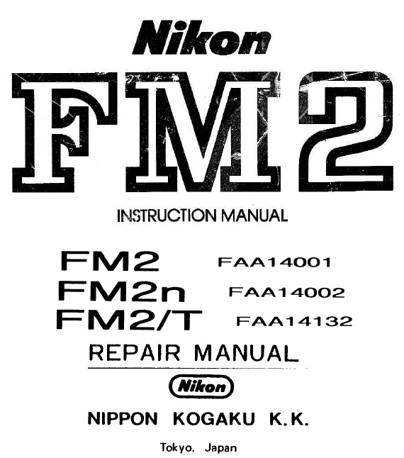 Nikon FM2 FM2n FM2t Repair Manual & Nikon FM2 Instruction