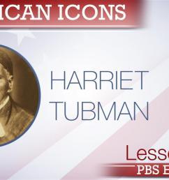 Harriet Tubman   Abolition Activist   PBS LearningMedia [ 1080 x 1920 Pixel ]