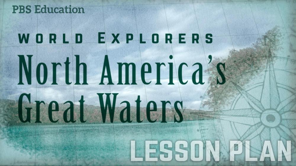 medium resolution of North America's Great Waters   Explorers and Traders   PBS LearningMedia