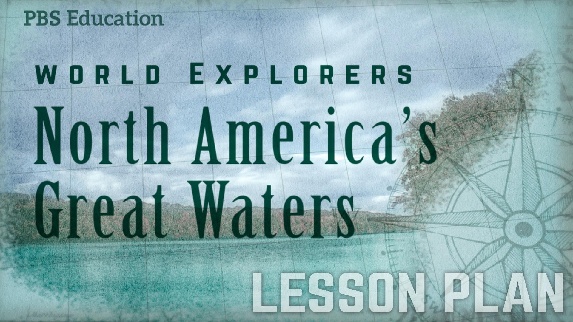 hight resolution of North America's Great Waters   Explorers and Traders   PBS LearningMedia