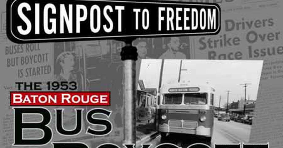 Signpost to Freedom The 1953 Baton Rouge Bus Boycott