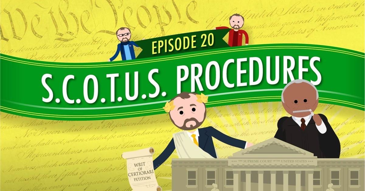 Supreme Court Procedures: Crash Course Government #20 | Crash Course ...