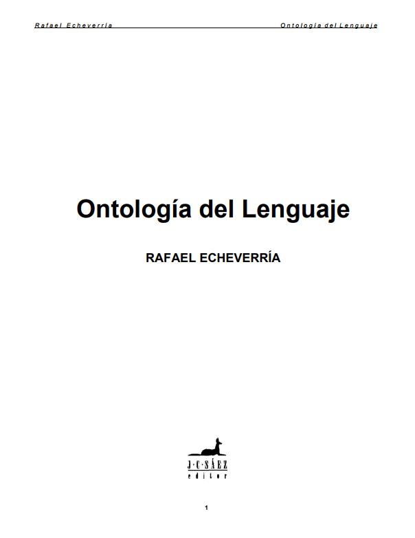 http://www.uchile.cl/documentos/ontologia-del-lenguaje-echeverria-pdf_90752_0_5938.pdf