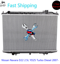 premium radiator for nissan navara d22 2 5l yd25 turbo diesel 2007 manual [ 1600 x 1600 Pixel ]