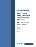 A K-12 Federal Policy Framework for Competency Education