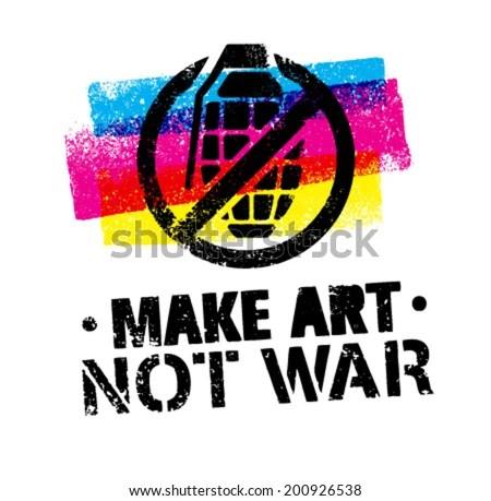 Make Art Not War Creative Peace Poster. Graffiti Stencil Style Vector Concept. - 200926538 : Shutterstock