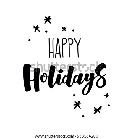 Happy Holidays Hand Lettering Text. Handmade Vector