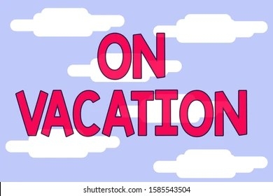 I M On Vacation Leave Images Stock Photos Vectors Shutterstock