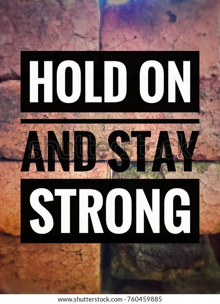 Now Hold On : Motivational, Inspirational, Quotes, Strong, Stock, Photo, (Edit, 760459885