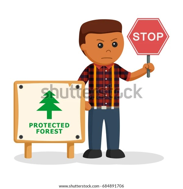 Get a quick summary of the forestry job market and what you might be doing as a forester or resource professional this is the second in a three part series on becoming a forester. African Lumberjack Protected Forest Board Stop Stock Vector Royalty Free 684891706