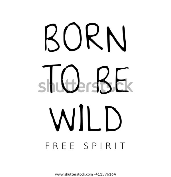 Born Be Wild Free Spirit Tshirt Stock Vector (Royalty Free