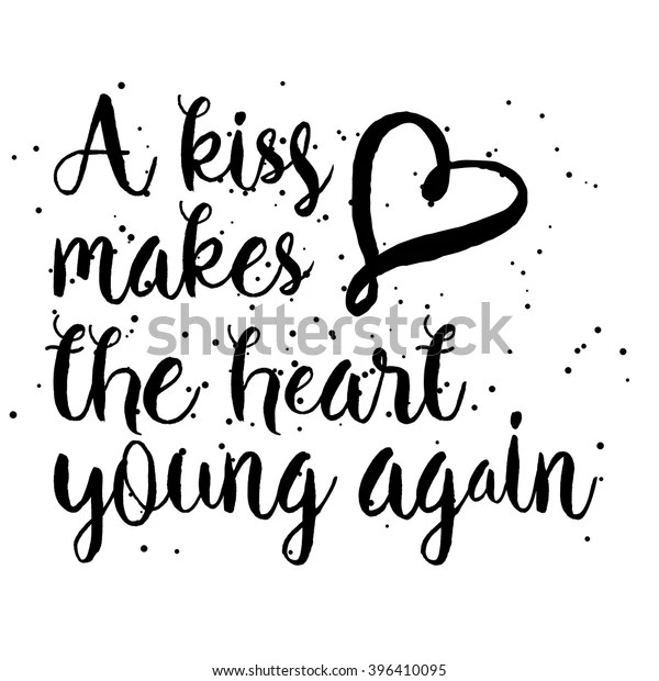 Kiss Makes Heart Young Again Hand Stock Vector (Royalty