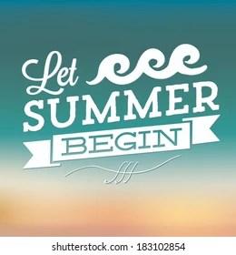 Summer Begins Images Stock Photos & Vectors   Shutterstock